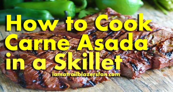 how to cook carne asada in a skillet or dry pan